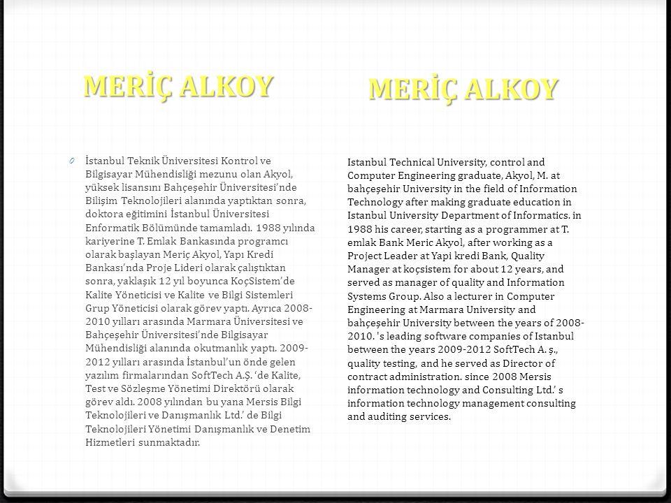 MERİÇ ALKOY 0 İstanbul Teknik Üniversitesi Kontrol ve Bilgisayar Mühendisliği mezunu olan Akyol, yüksek lisansını Bahçeşehir Üniversitesi'nde Bilişim Teknolojileri alanında yaptıktan sonra, doktora eğitimini İstanbul Üniversitesi Enformatik Bölümünde tamamladı.