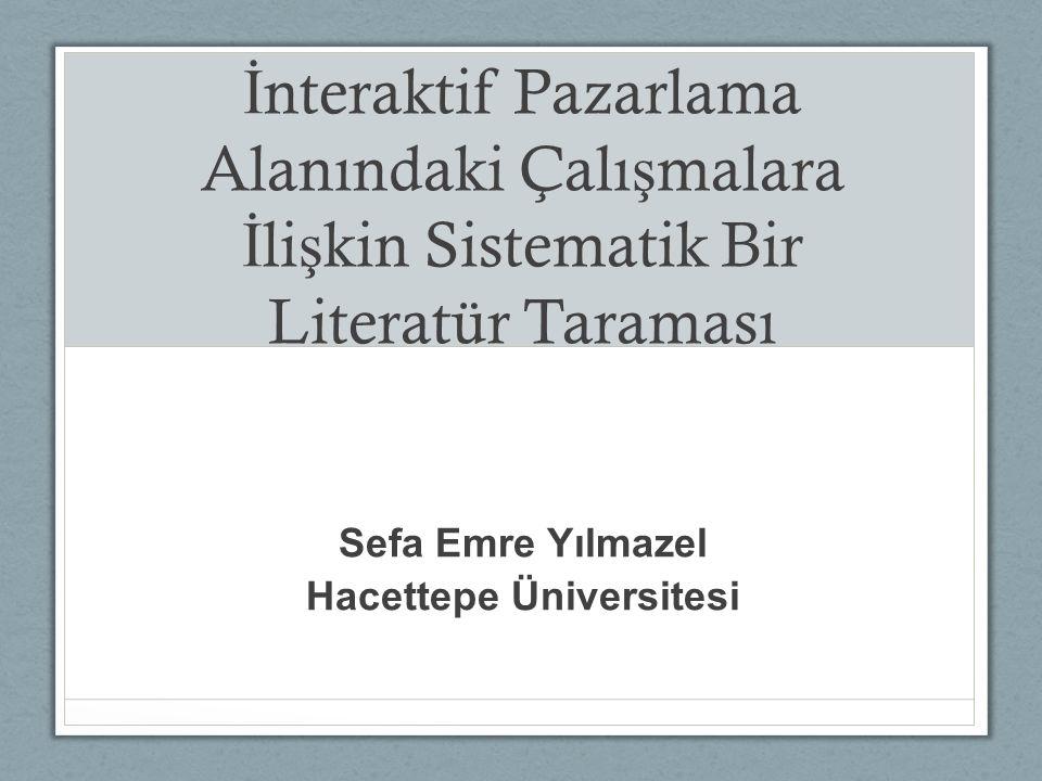 YÖNTEM Konu ile ilgili dergi taramalarından sonra interaktif pazarlama alanındaki anahtar kelimeler kullanılarak Hacettepe Üniversitesi Online Veri tabanları incelenmi ş tir.