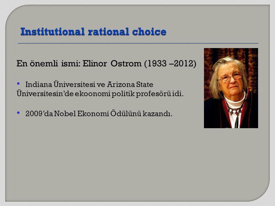 En önemli ismi: Elinor Ostrom (1933 –2012) Indiana Üniversitesi ve Arizona State Üniversitesin'de ekoonomi politik profesörü idi. 2009'da Nobel Ekonom