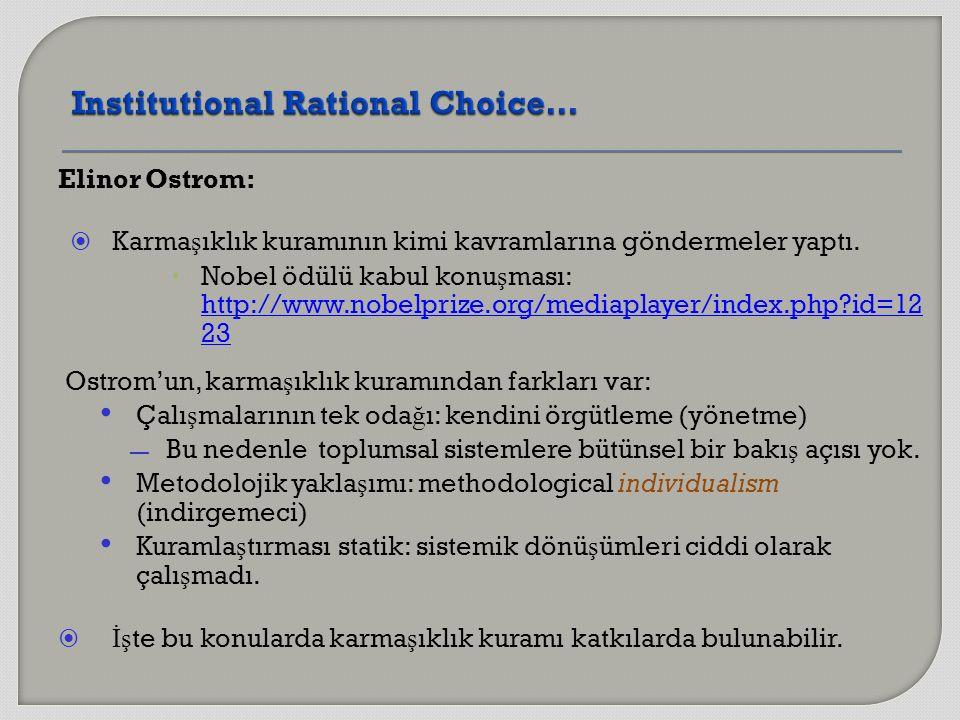 Elinor Ostrom:  Karma ş ıklık kuramının kimi kavramlarına göndermeler yaptı.  Nobel ödülü kabul konu ş ması: http://www.nobelprize.org/mediaplayer/i
