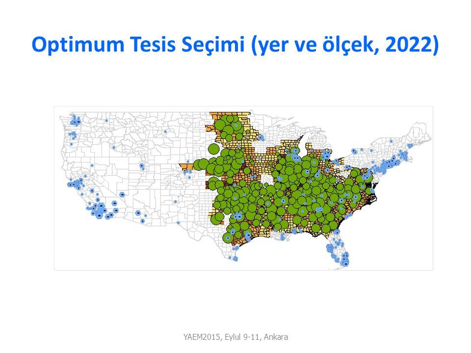 Optimum Tesis Seçimi (yer ve ölçek, 2022) YAEM2015, Eylul 9-11, Ankara