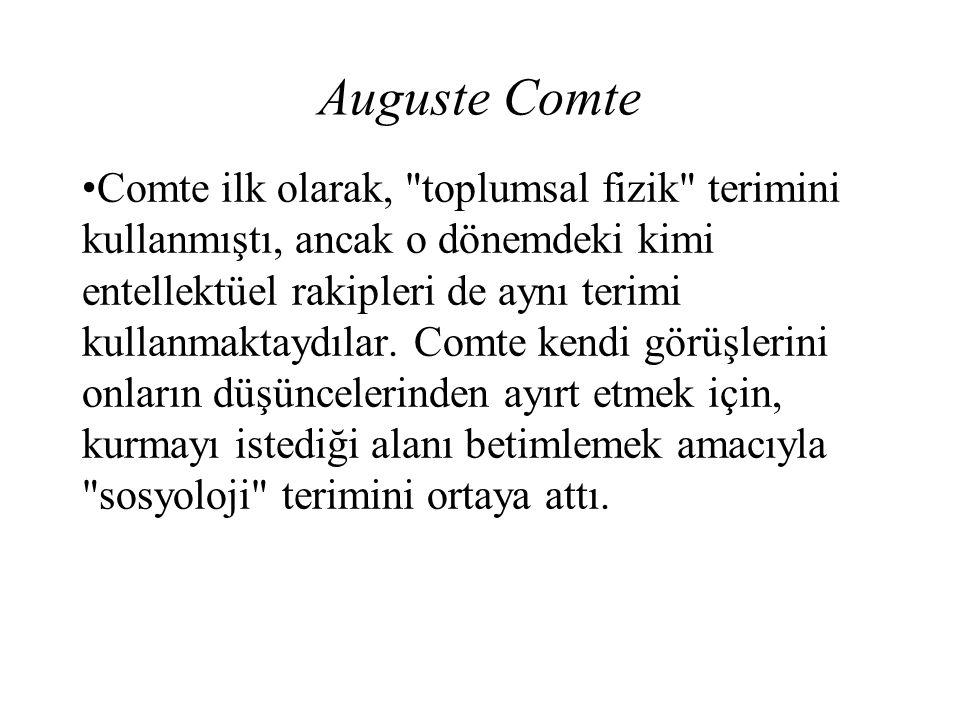Auguste Comte Comte ilk olarak,