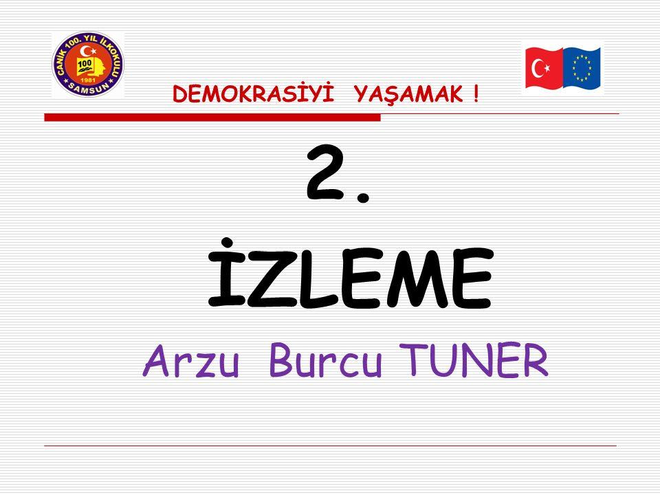2. İZLEME Arzu Burcu TUNER