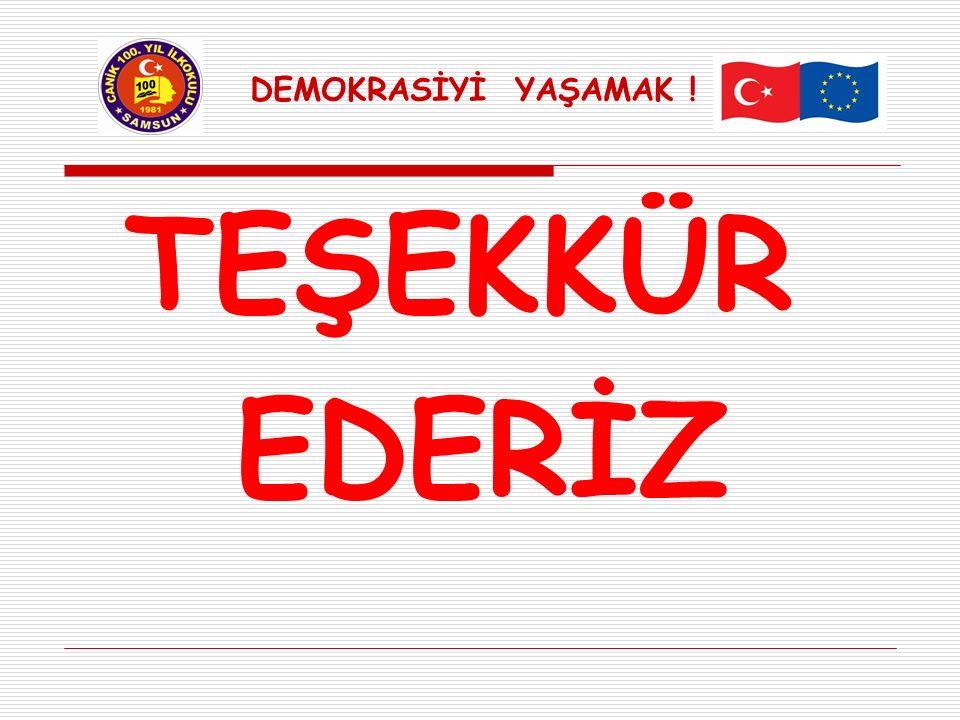 DEMOKRASİYİ YAŞAMAK ! TEŞEKKÜR EDERİZ