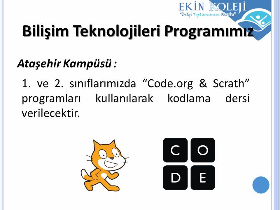 """Bilişim Teknolojileri Programımız Ataşehir Kampüsü : 1. ve 2. sınıflarımızda """"Code.org & Scrath"""" programları kullanılarak kodlama dersi verilecektir."""