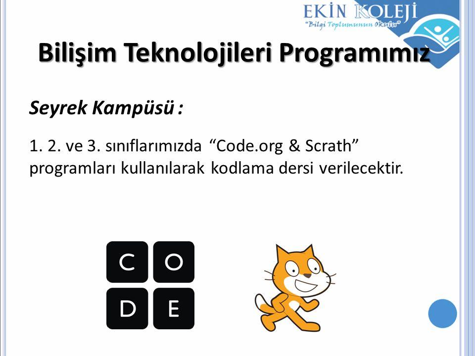 """Seyrek Kampüsü : 1. 2. ve 3. sınıflarımızda """"Code.org & Scrath"""" programları kullanılarak kodlama dersi verilecektir. Bilişim Teknolojileri Programımız"""