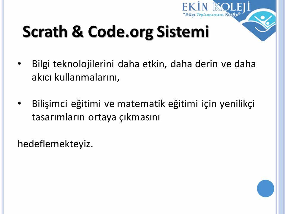 Scrath & Code.org Sistemi Bilgi teknolojilerini daha etkin, daha derin ve daha akıcı kullanmalarını, Bilişimci eğitimi ve matematik eğitimi için yenil