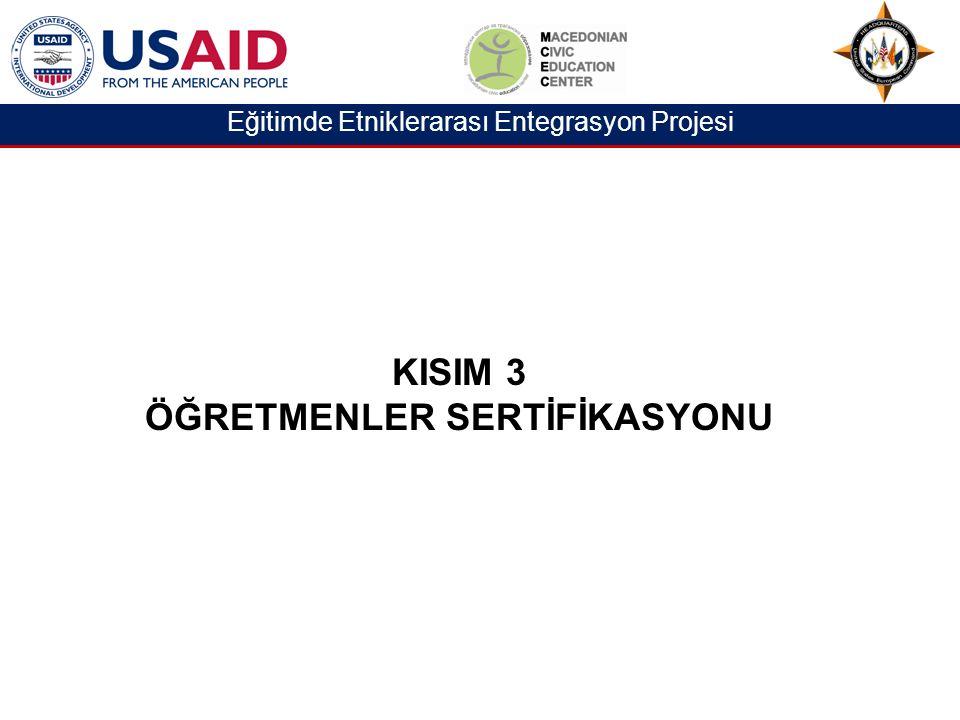 Eğitimde Etniklerarası Entegrasyon Projesi KISIM 3 ÖĞRETMENLER SERTİFİKASYONU