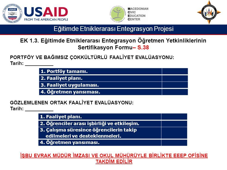 Eğitimde Etniklerarası Entegrasyon Projesi EK 1.3.