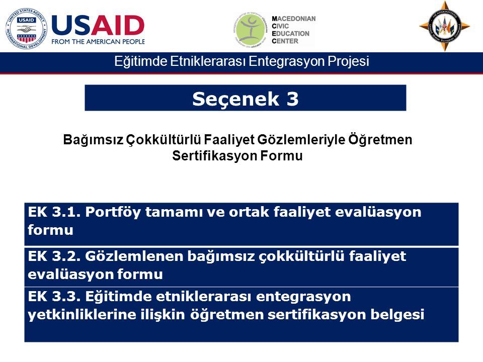 Eğitimde Etniklerarası Entegrasyon Projesi Bağımsız Çokkültürlü Faaliyet Gözlemleriyle Öğretmen Sertifikasyon Formu EK 3.1.
