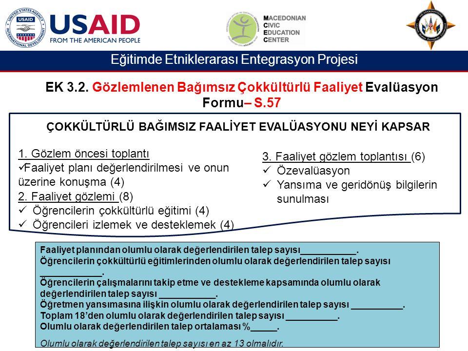 Eğitimde Etniklerarası Entegrasyon Projesi EK 3.2.