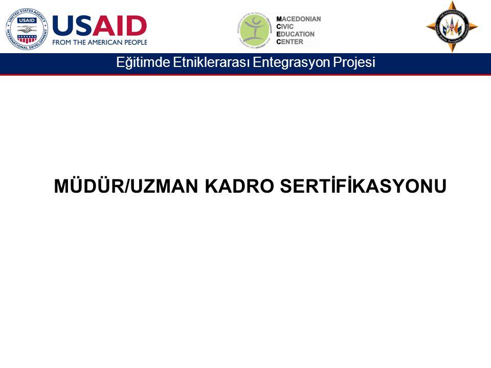 Eğitimde Etniklerarası Entegrasyon Projesi MÜDÜR/UZMAN KADRO SERTİFİKASYONU