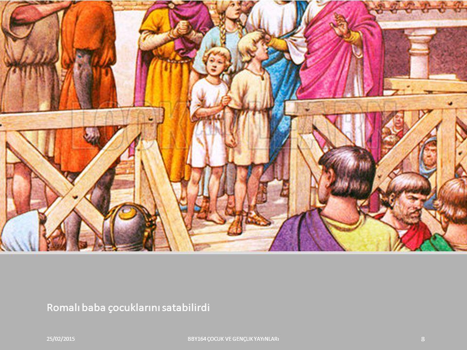 Romalı baba çocuklarını satabilirdi 25/02/2015BBY164 ÇOCUK VE GENÇLIK YAYıNLARı 8