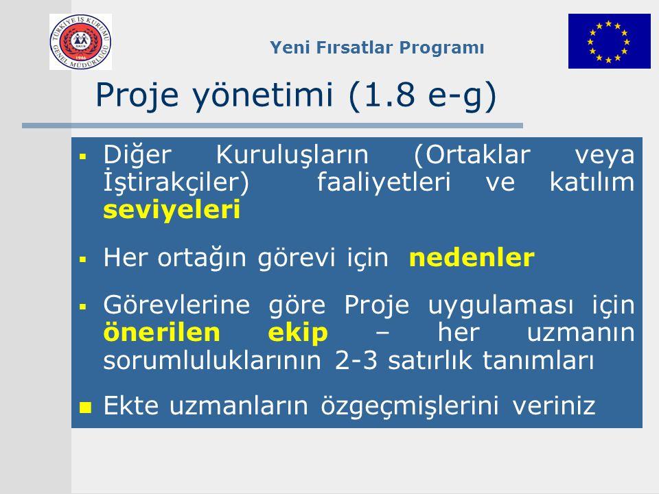 Yeni Fırsatlar Programı Proje yönetimi (1.8 e-g)  Diğer Kuruluşların (Ortaklar veya İştirakçiler) faaliyetleri ve katılım seviyeleri  Her ortağın gö