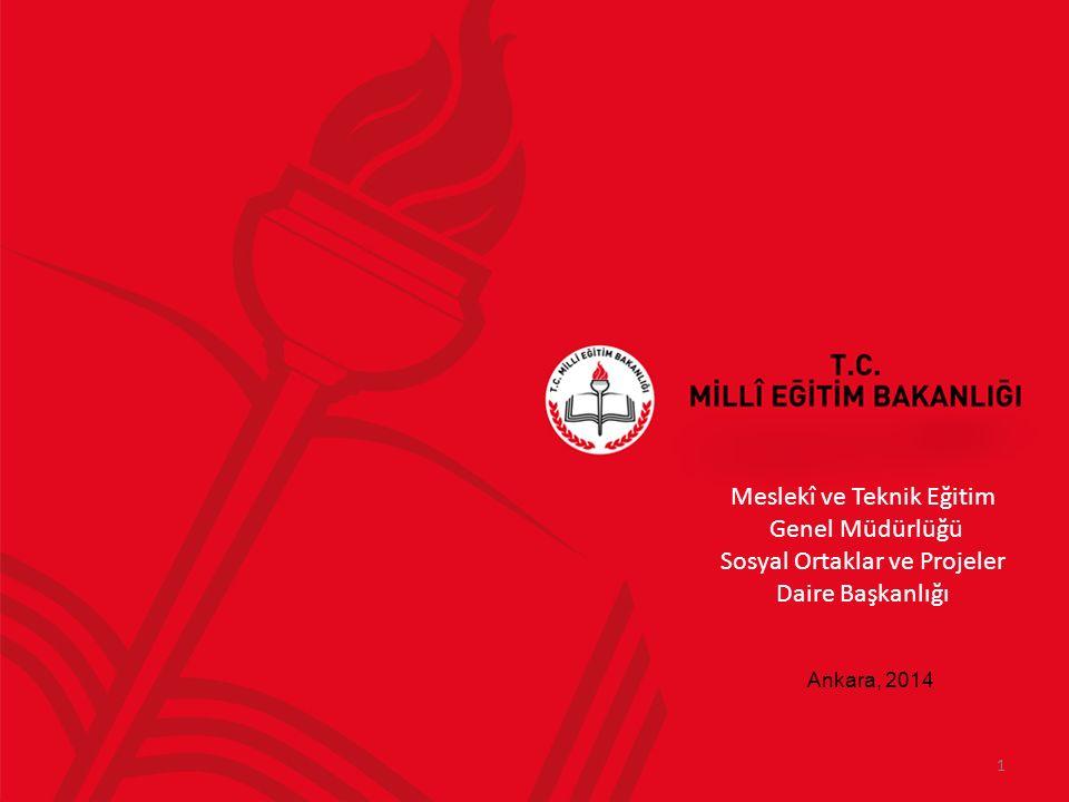 Meslekî ve Teknik Eğitim Genel Müdürlüğü Sosyal Ortaklar ve Projeler Daire Başkanlığı 1 Ankara, 2014