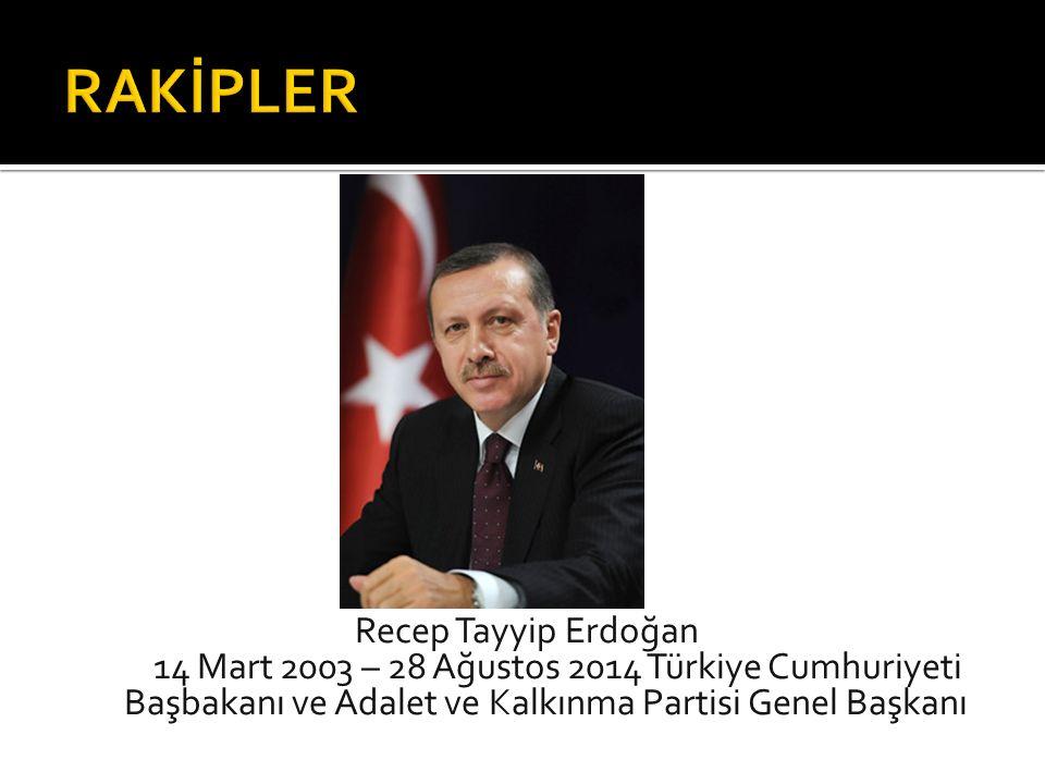 Recep Tayyip Erdoğan 14 Mart 2003 – 28 Ağustos 2014 Türkiye Cumhuriyeti Başbakanı ve Adalet ve Kalkınma Partisi Genel Başkanı