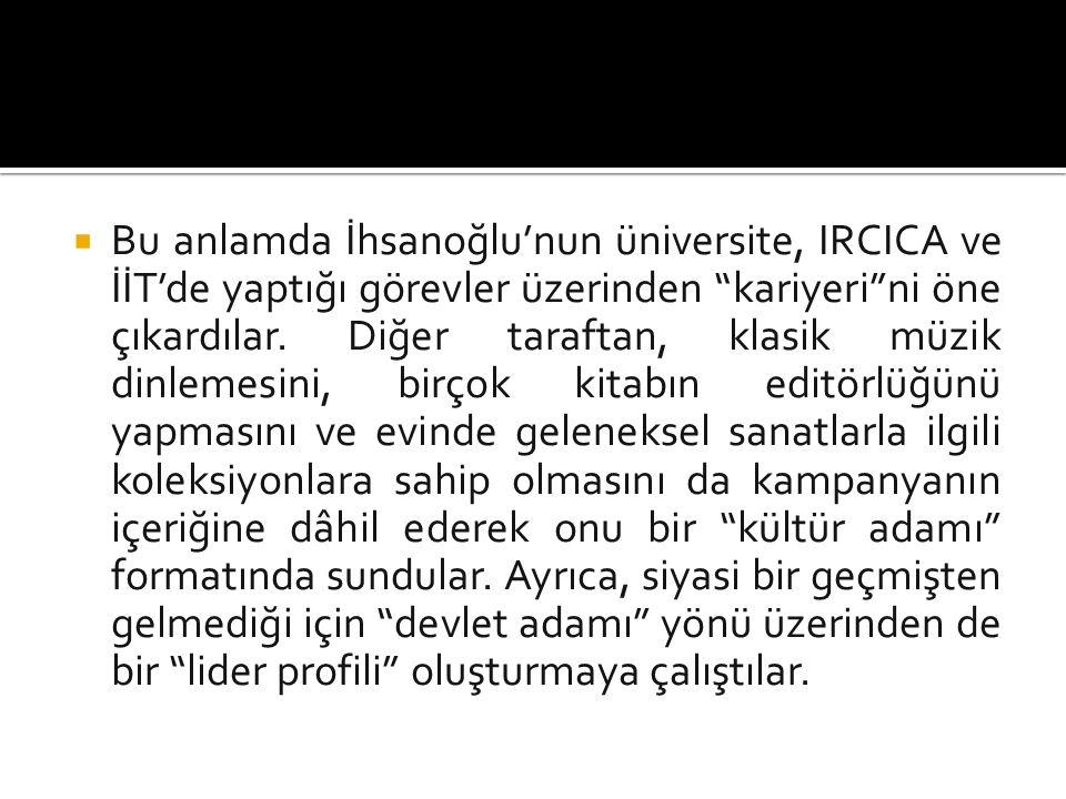  Bu anlamda İhsanoğlu'nun üniversite, IRCICA ve İİT'de yaptığı görevler üzerinden kariyeri ni öne çıkardılar.