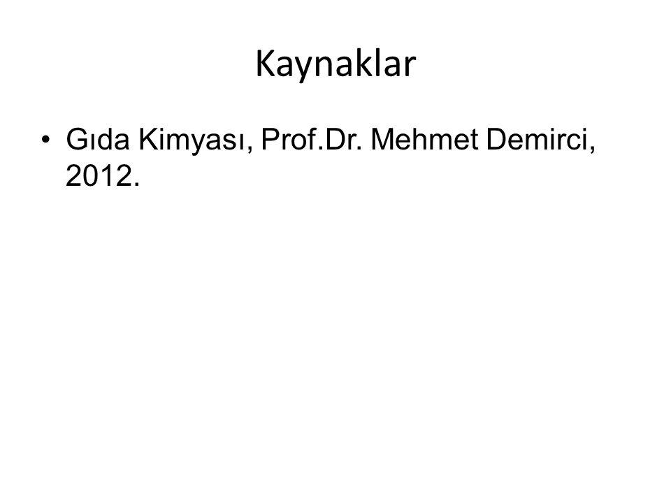 Kaynaklar Gıda Kimyası, Prof.Dr. Mehmet Demirci, 2012.