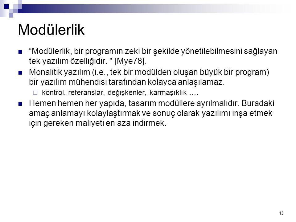 """13 Modülerlik """"Modülerlik, bir programın zeki bir şekilde yönetilebilmesini sağlayan tek yazılım özelliğidir."""
