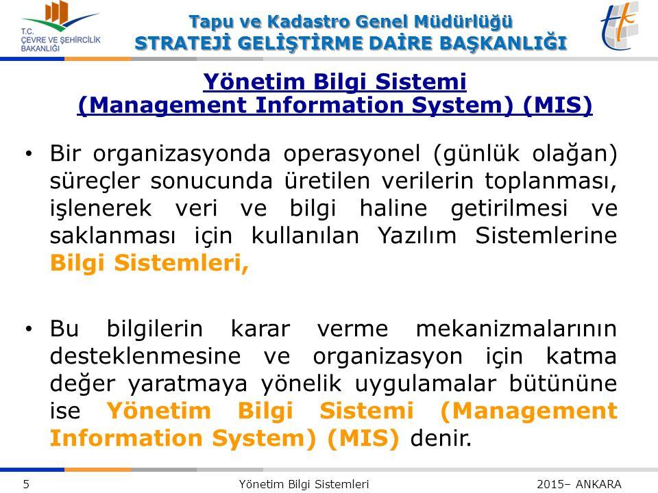 36 Yönetim Bilgi Sistemleri 2015– ANKARA Tapu ve Kadastro Genel Müdürlüğü STRATEJİ GELİŞTİRME DAİRE BAŞKANLIĞI