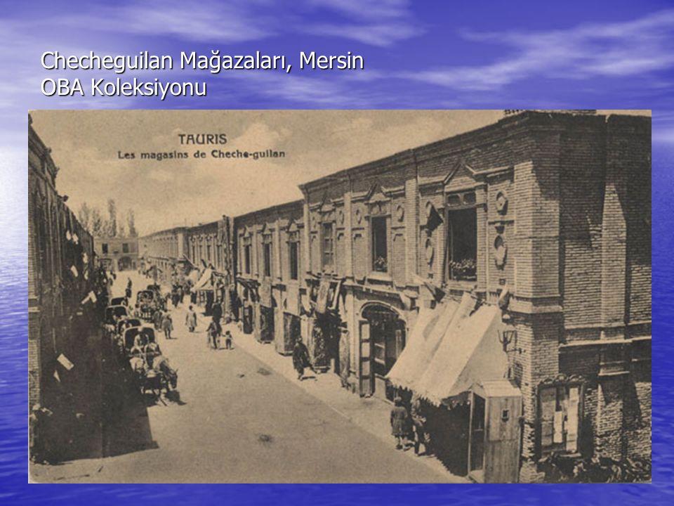 Checheguilan Mağazaları, Mersin OBA Koleksiyonu