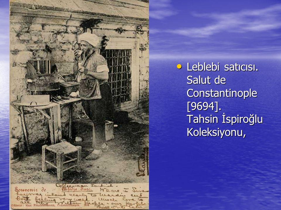 Leblebi satıcısı. Salut de Constantinople [9694].