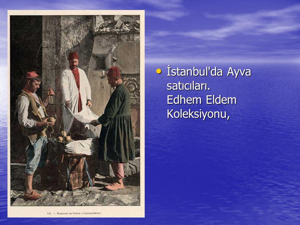İstanbul da Ayva satıcıları. Edhem Eldem Koleksiyonu, İstanbul da Ayva satıcıları.