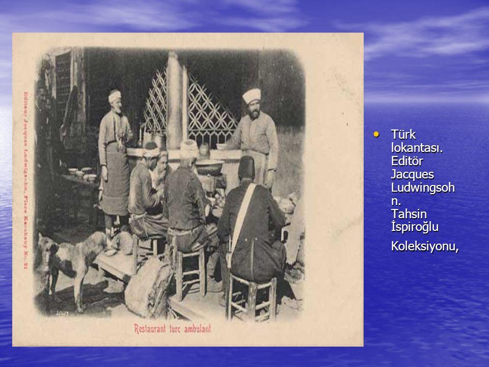 Türk lokantası. Editör Jacques Ludwingsoh n. Tahsin İspiroğlu Koleksiyonu, Türk lokantası.