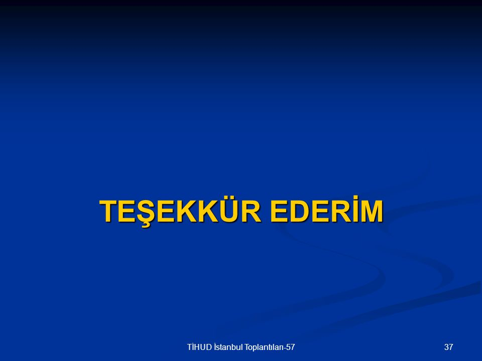37TİHUD İstanbul Toplantıları-57 TEŞEKKÜR EDERİM