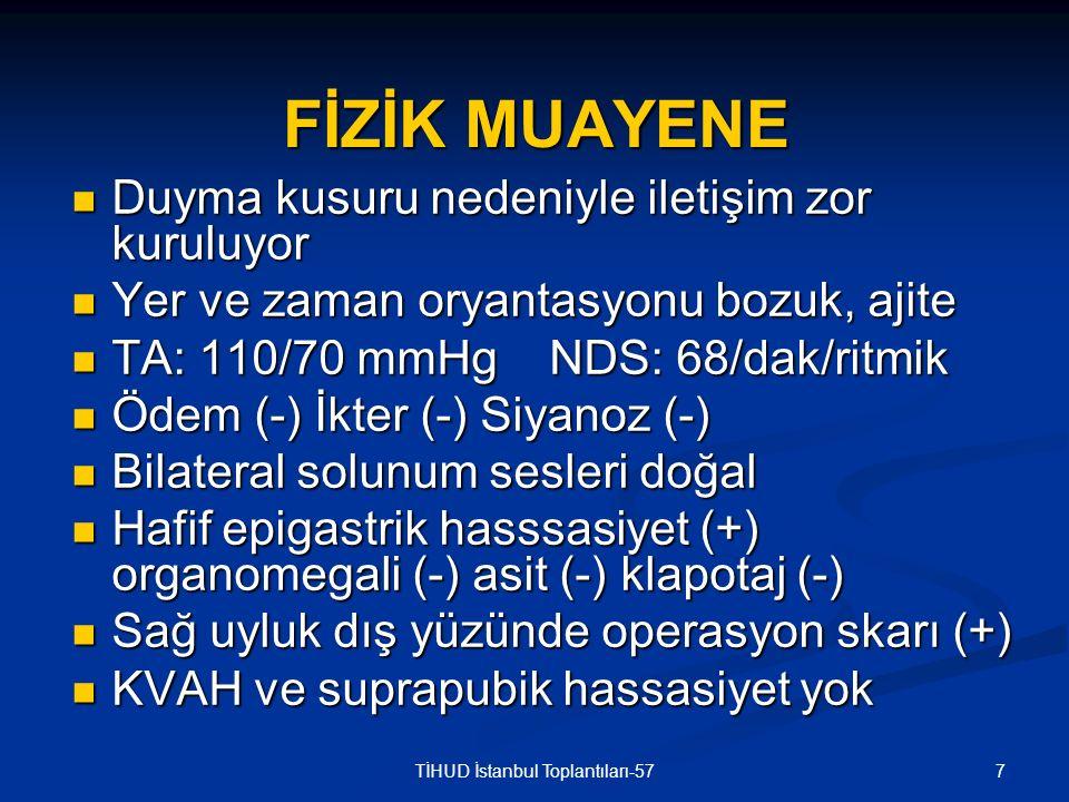 28TİHUD İstanbul Toplantıları-57 LABORATUAR-2 Ürik asit: 8.1 mg/dl Ürik asit: 8.1 mg/dl AST: 24 U/l AST: 24 U/l ALT: 13 U/l ALT: 13 U/l T.protein: 6.22 g/dl T.protein: 6.22 g/dl Albümin: 3.16 g/dl Albümin: 3.16 g/dl Ca: 8.2 mg/dl P: 3.2 mg/dl PTH: 131 pg/ml