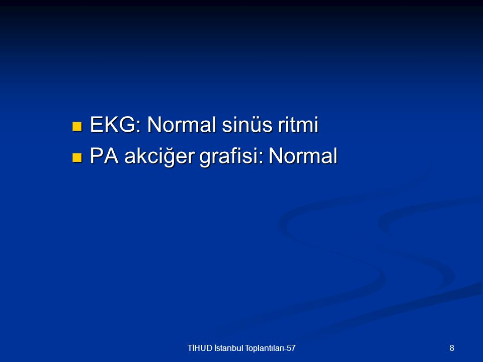 9TİHUD İstanbul Toplantıları-57 LABORATUAR-1 Üre: 160 mg/dl Üre: 160 mg/dl Kreatinin: 12.02 mg/dl Kreatinin: 12.02 mg/dl Na: 145 mmol/l Na: 145 mmol/l K: 3.67 mmol/l K: 3.67 mmol/l Cl: 73 mmol/l Cl: 73 mmol/l pH: 7.62 HCO3: 56.9 mmol/l PaCO2: 58 mmHg PaO2: 76 mmHg Hasta anürik olduğundan idrar tetkiki yapılamadı Hasta anürik olduğundan idrar tetkiki yapılamadı