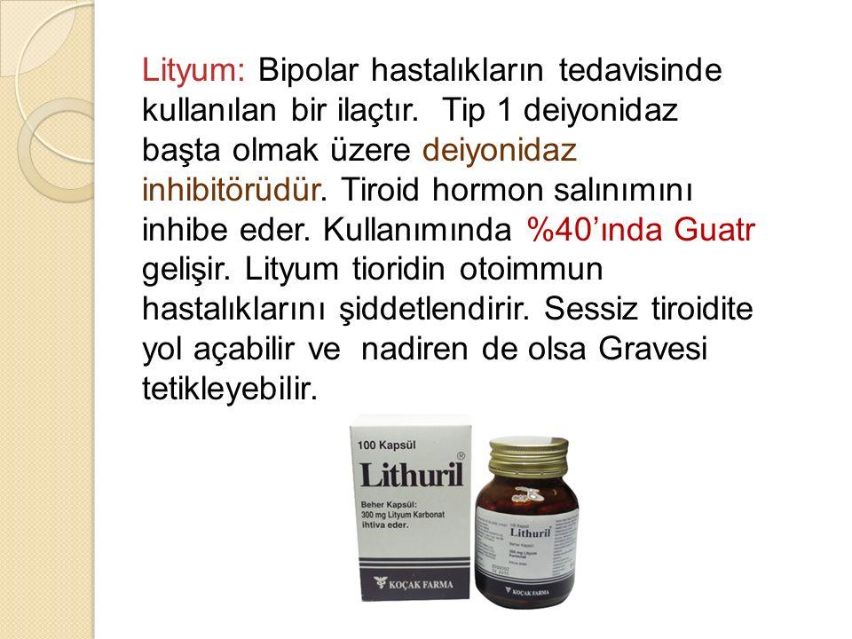 Lityum: Bipolar hastalıkların tedavisinde kullanılan bir ilaçtır. Tip 1 deiyonidaz başta olmak üzere deiyonidaz inhibitörüdür. Tiroid hormon salınımın