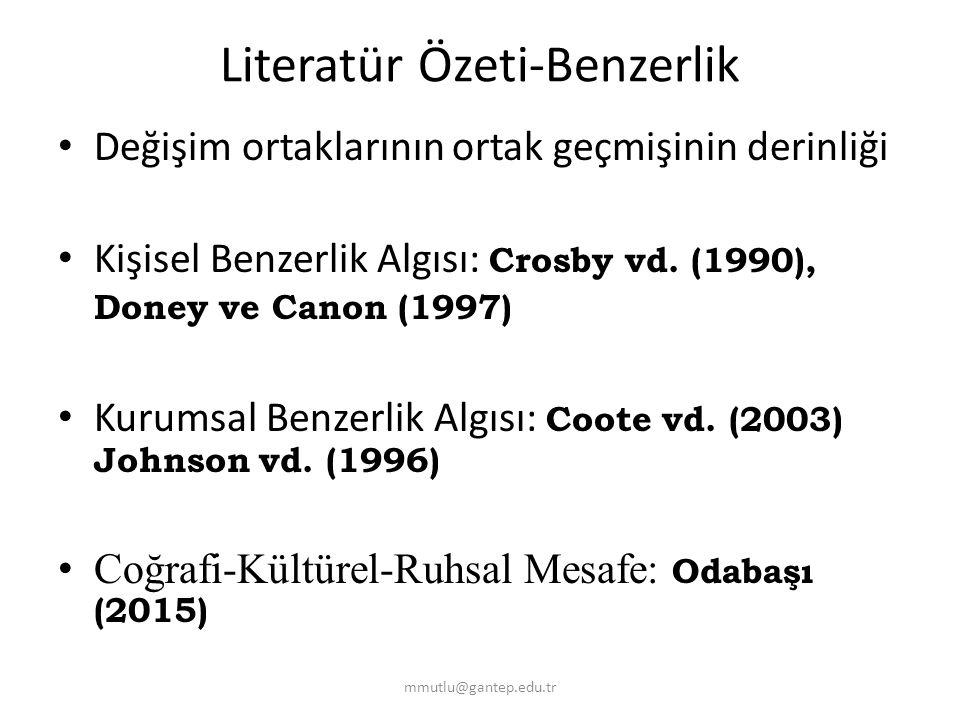 Literatür Özeti-Benzerlik Değişim ortaklarının ortak geçmişinin derinliği Kişisel Benzerlik Algısı: Crosby vd. (1990), Doney ve Canon (1997) Kurumsal