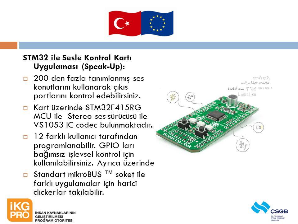 STM32 ile Sesle Kontrol Kartı Uygulaması (Speak-Up):  200 den fazla tanımlanmış ses konutlarını kullanarak çıkıs portlarını kontrol edebilirsiniz. 