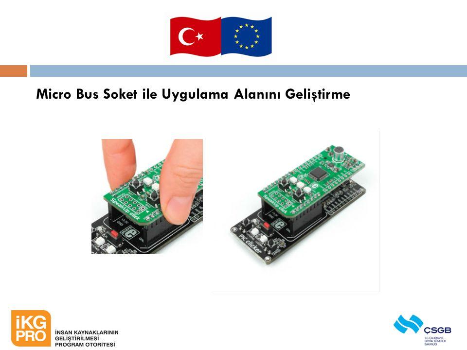 Micro Bus Soket ile Uygulama Alanını Geliştirme