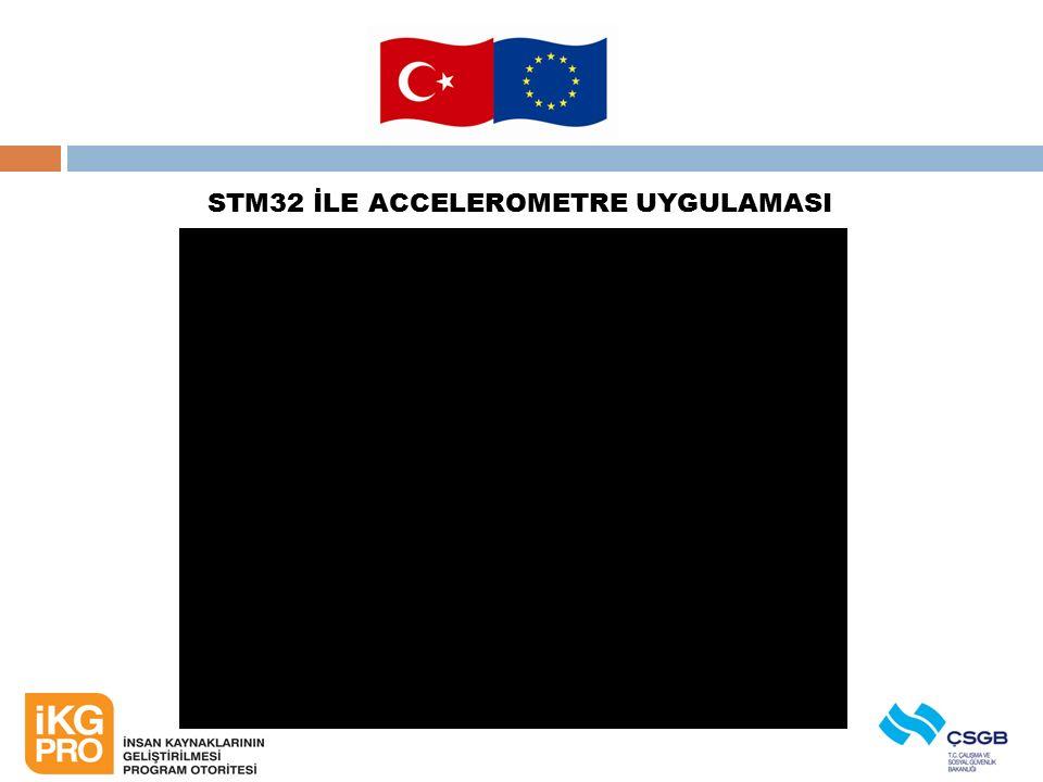STM32 İLE ACCELEROMETRE UYGULAMASI