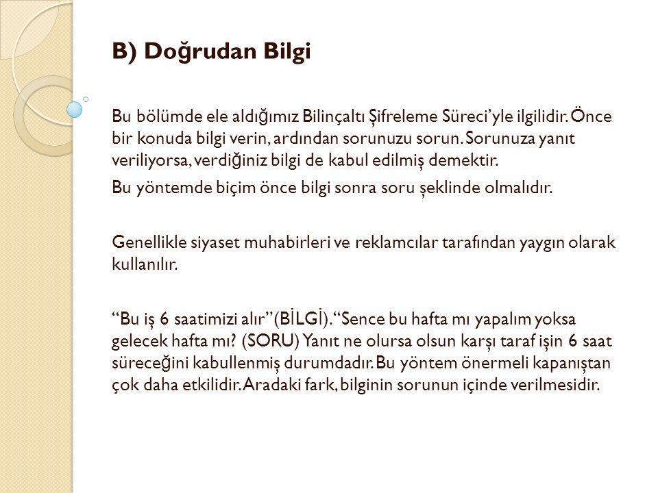 B) Do ğ rudan Bilgi Bu bölümde ele aldı ğ ımız Bilinçaltı Şifreleme Süreci'yle ilgilidir. Önce bir konuda bilgi verin, ardından sorunuzu sorun. Sorunu