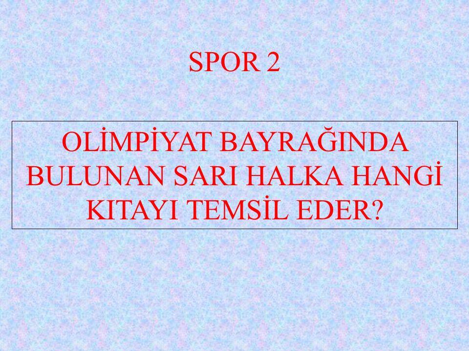 SPOR 2 OLİMPİYAT BAYRAĞINDA BULUNAN SARI HALKA HANGİ KITAYI TEMSİL EDER?