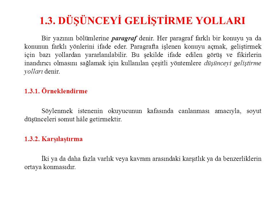 1.3.DÜŞÜNCEYİ GELİŞTİRME YOLLARI Bir yazının bölümlerine paragraf denir.