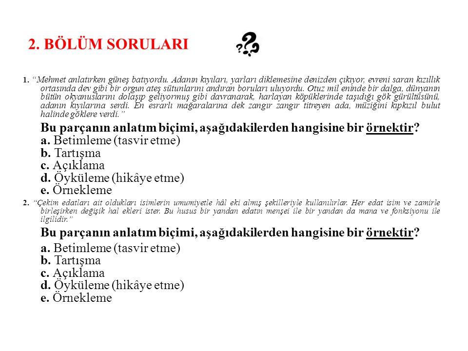 2.BÖLÜM SORULARI 1. Mehmet anlatırken güneş batıyordu.