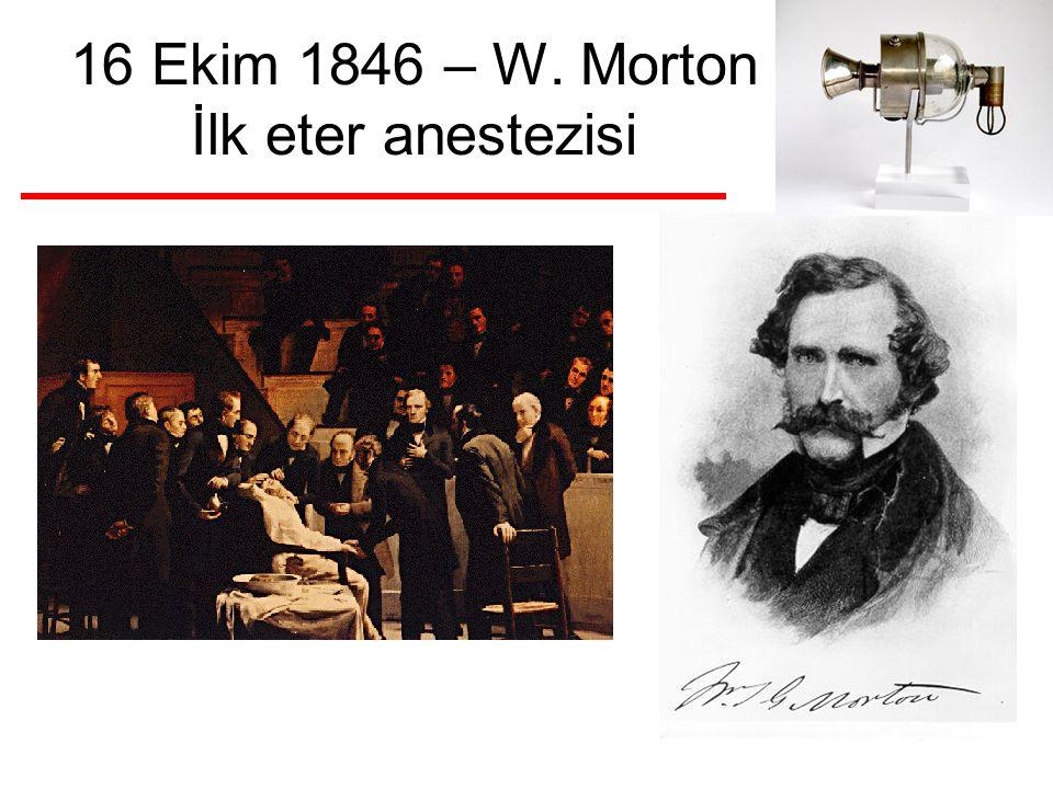 16 Ekim 1846 – W. Morton İlk eter anestezisi