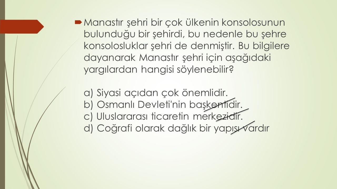  Manastır şehri bir çok ülkenin konsolosunun bulunduğu bir şehirdi, bu nedenle bu şehre konsolosluklar şehri de denmiştir.