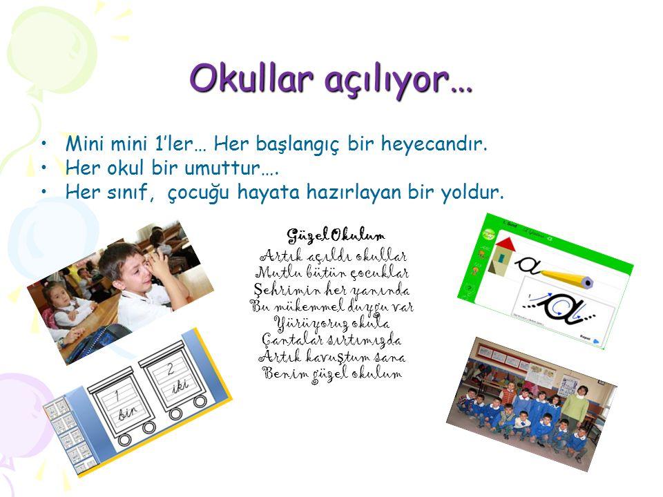 Okullar açılıyor… Mini mini 1'ler… Her başlangıç bir heyecandır. Her okul bir umuttur…. Her sınıf, çocuğu hayata hazırlayan bir yoldur. Güzel Okulum A