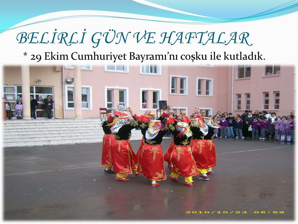 10 Kasım Atatürk'ü Anma ve 24 Kasım Öğretmenler günü etkinlikleri yapıldı. BELİRLİ GÜN VE HAFTALAR