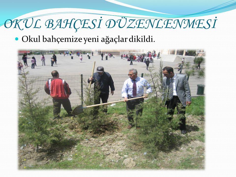 OKUL BAHÇESİ DÜZENLENMESİ Okul bahçemize yeni ağaçlar dikildi.