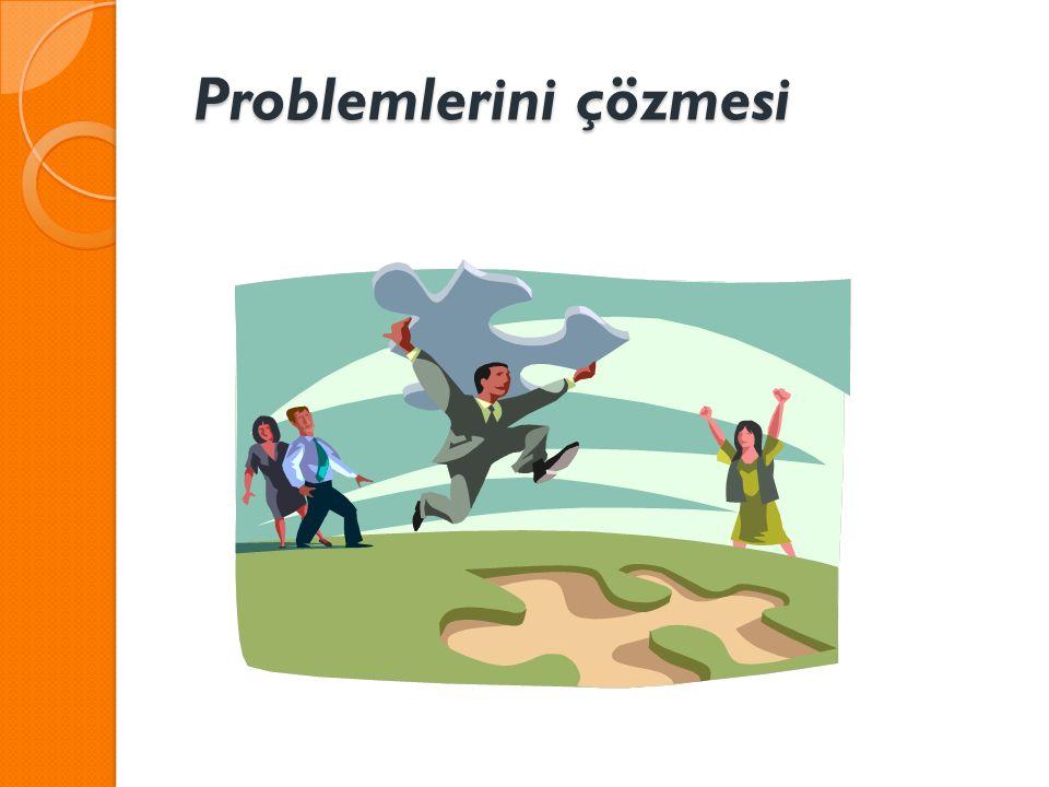 Problemlerini çözmesi Problemlerini çözmesi