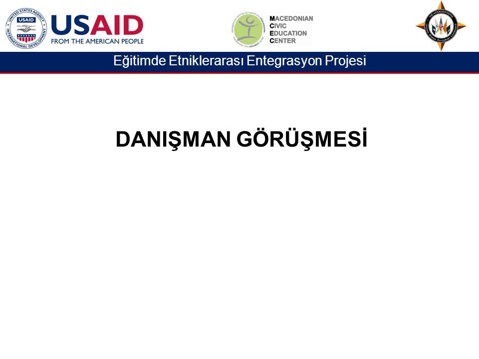 DANIŞMAN GÖRÜŞMESİ Eğitimde Etniklerarası Entegrasyon Projesi