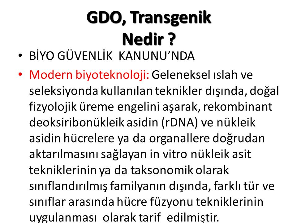 YASAL DURUM ÜLKEMİZDE BİYOGÜVENLİK KANUNU Kanun No.