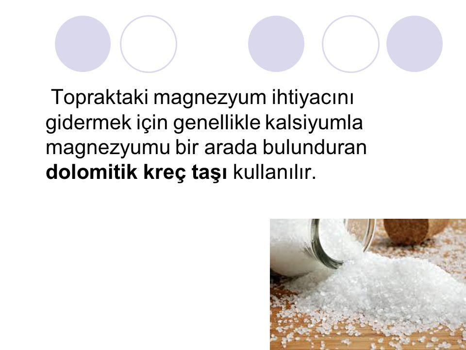 Topraktaki magnezyum ihtiyacını gidermek için genellikle kalsiyumla magnezyumu bir arada bulunduran dolomitik kreç taşı kullanılır.