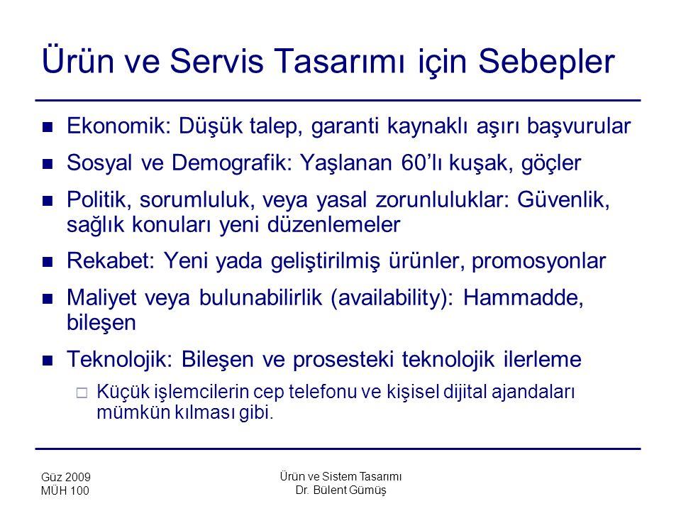 Ürün ve Sistem Tasarımı Dr. Bülent Gümüş Güz 2009 MÜH 100